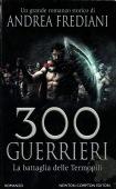 Andrea Frediani - 300 Guerrieri